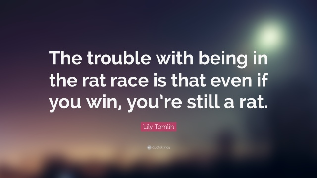 20482-Lily-Tomlin-Quote-The-trouble-with-being-in-the-rat-race-is-that