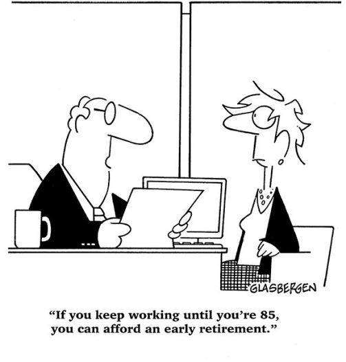PTT-Cartoon-If-You-Keep-Working-Until-Youre-85