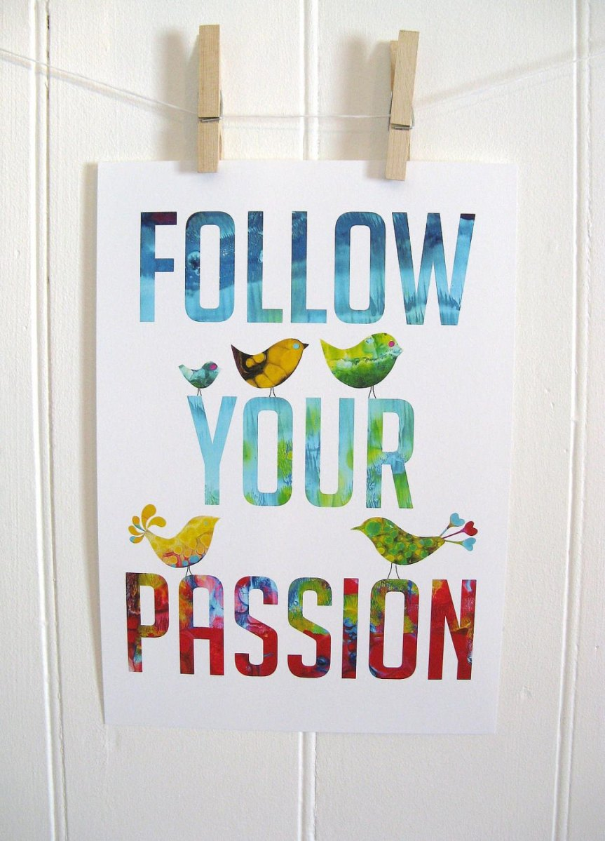 """Following your Passion"" is Overrated …"