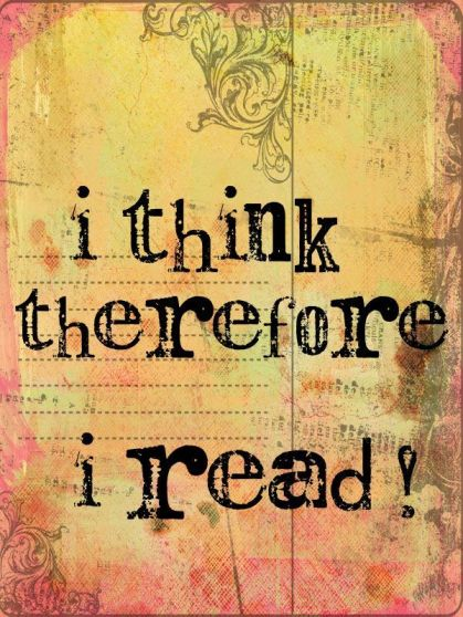 I_think_therefore_i_read