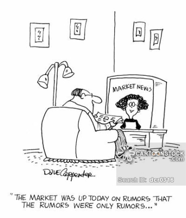 'The market was up today on rumors that the rumors were only rumors...'