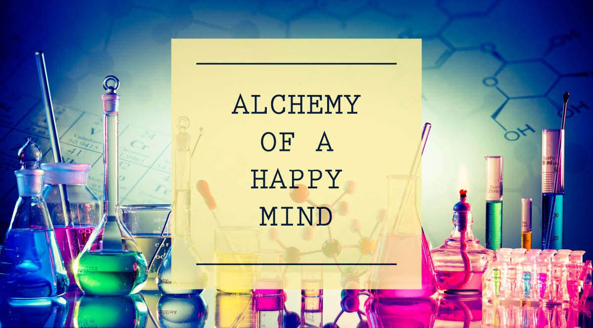 The Alchemy of a Happy Mind