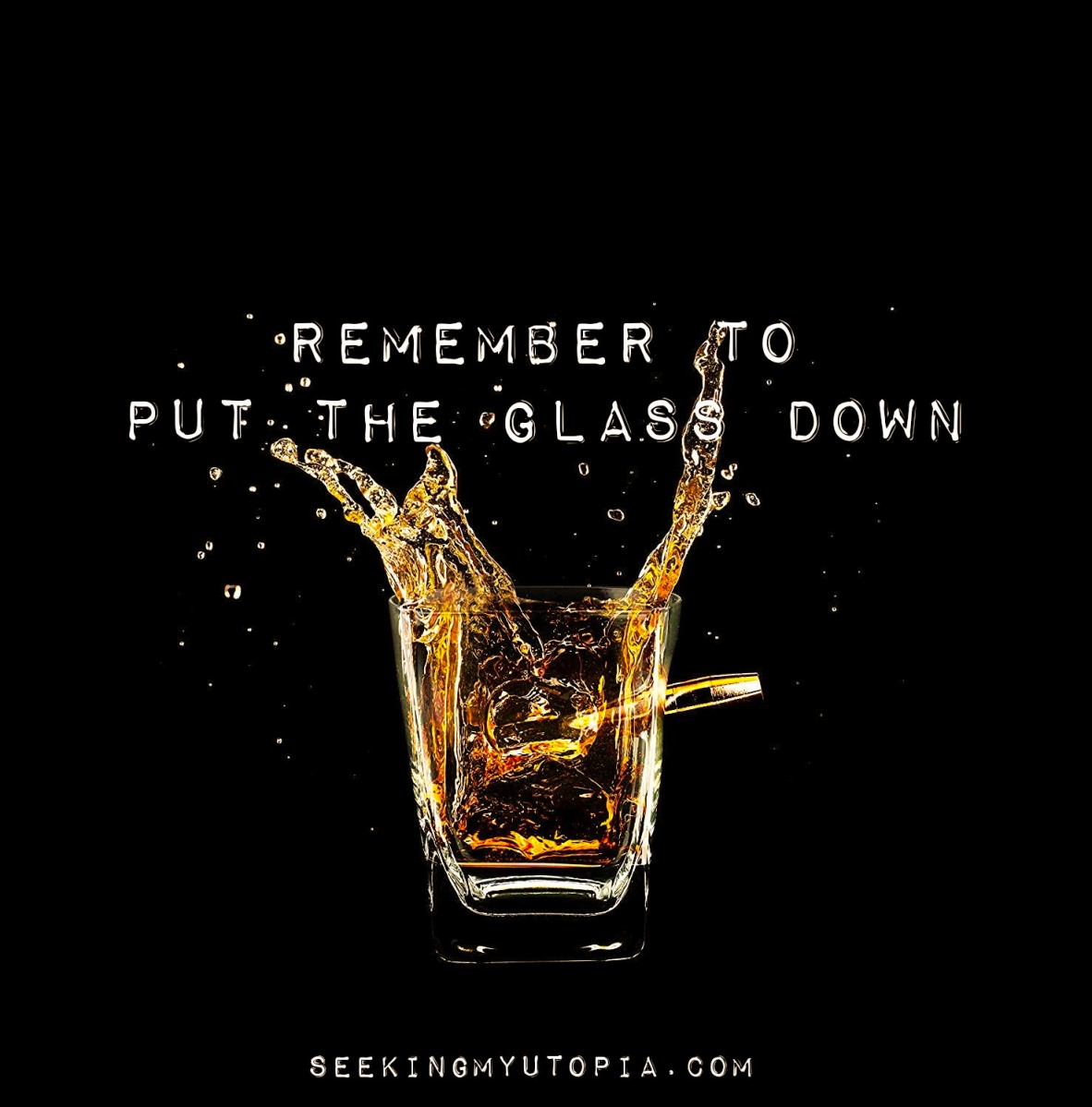 Can You Remember to Put the Glass Down?