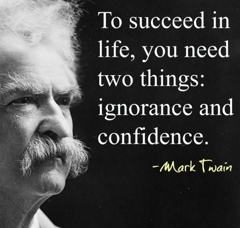mark-twain-success-in-life-ignorance-or-confidence-quote.jpg