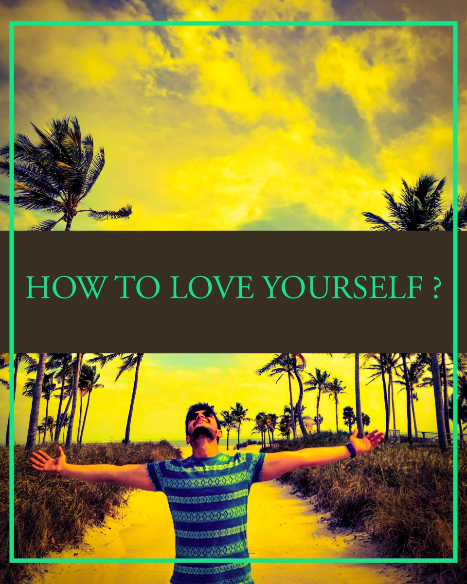How On Earth Do You Love Yourself ?